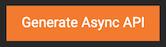 Generate Async API button